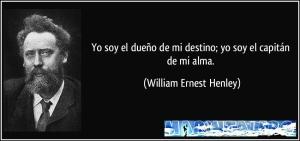 frase-yo-soy-el-dueno-de-mi-destino-yo-soy-el-capitan-de-mi-alma-william-ernest-henley-137485
